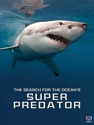 Image de couverture The Search for The Ocean's Super Predator